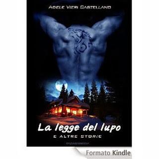 La legge del lupo e altre storie, di Adele Vieri Castellano