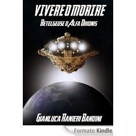 Vivere o morire: Betelgeuse o Alfa Orionis, di Gianluca Ranieri Bandini