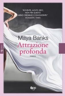 Attrazione profonda, di Maya Banks