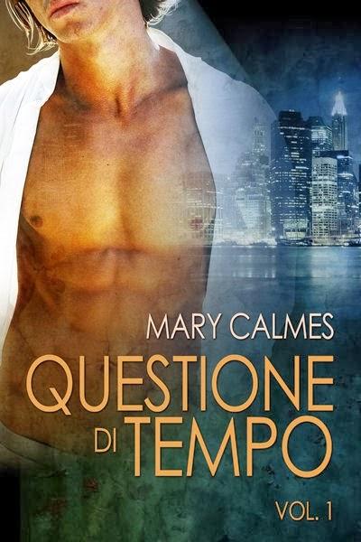 Anteprima: Questione di tempo, di Mary Calmes