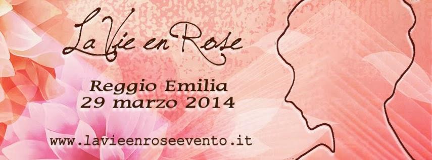 La vie en rose… Siamo a Reggio Emilia!