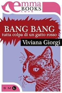 Bang Bang. Tutta colpa di un gatto rosso, di Viviana Giorgi