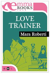 Love Trainer, di Mara Roberti