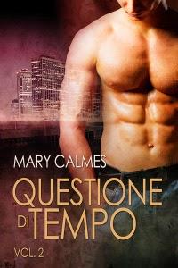 Anteprima: Questione di tempo 2, di Mary Calmes