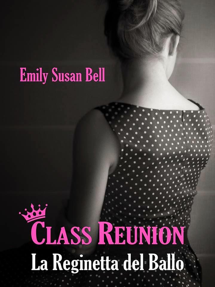 Class Reunion – La Reginetta del Ballo,             di Emily Susan Bell