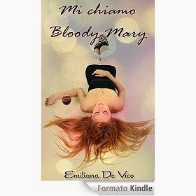 Mi chiamo Bloody Mary, di Emiliana De Vico