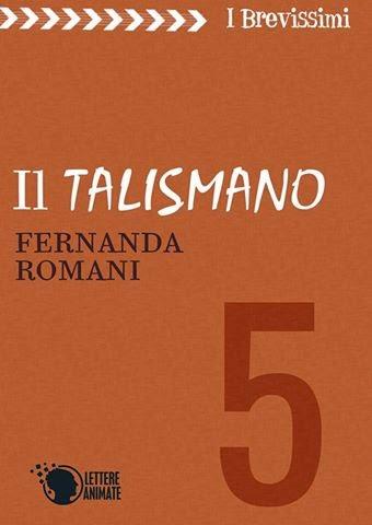Il Talismano, di Fernanda Romani