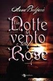 L'Artiglio Rosa: La notte del vento e delle rose, di Anna Bulgaris
