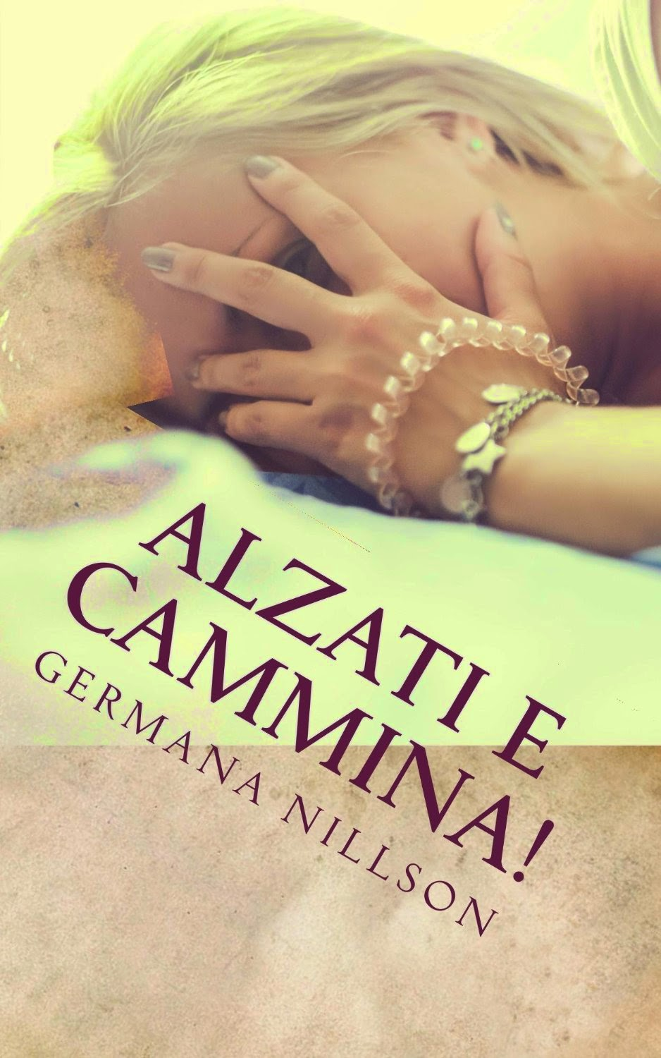 Alzati e cammina, di Germana Nillson