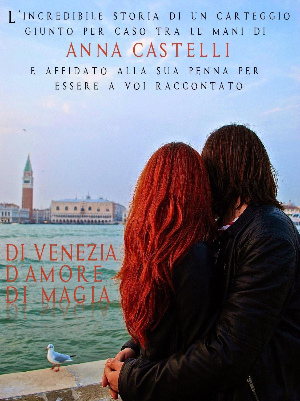 Di Venezia. D'amore. Di magia, di Anna Castelli