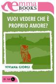Vuoi vedere che è proprio amore?, di Viviana Giorgi