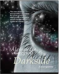 Darkside, di Alessandra Gaggioli