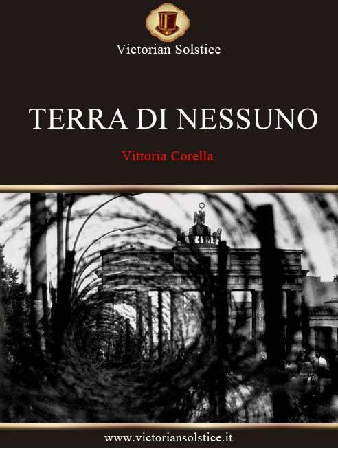 """""""Terra di nessuno"""", di Vittoria Corella"""