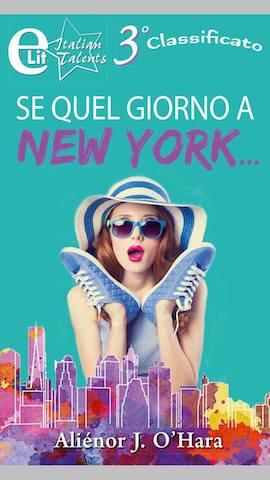 """Anteprima: """"Se quel giorno a New York"""", di Aliénor J. O'Hara"""