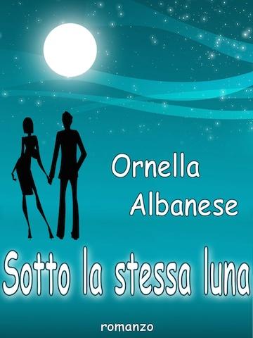 """Ornella Albanese: """"Sotto la stessa luna"""""""