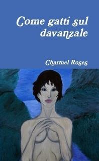 Come gatti sul davanzale, di Charmel Roses