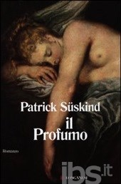 """Il profumo"", di Patrick Süskind"