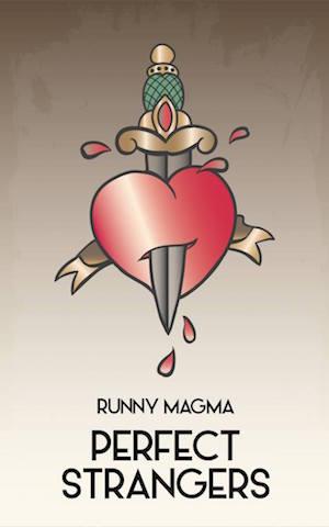"""Segnaliamo """"Perfect Strangers"""", di Runny Magma"""