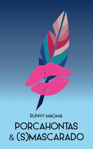 Porcahontas & (S)mascarado, di Runny Magma