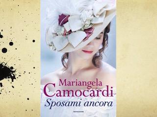 Sposami ancora: ce ne parla Mariangela Camocardi