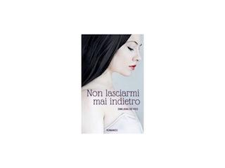 """Lidia Calvano ha letto """"Non lasciarmi mai indietro"""", il nuovo romance di Emiliana De Vico"""