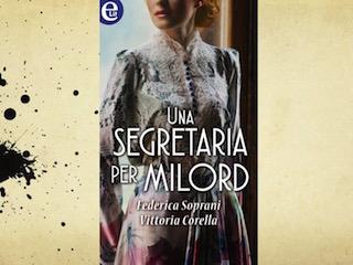 Anteprima: Una segretaria per Milord, un romance storico di Federica Soprani e Vittoria Corella