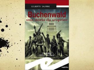 Buchenwald, una storia da scoprire (Gilberto Salmoni)