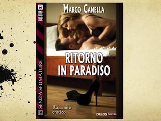 """Anteprima: Marco Canella e """"Ritorno al Paradiso"""""""