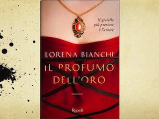 Il profumo dell'oro, di Lorena Bianchi