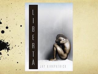 """Recensione: """"Libertà"""", di Jay Kirkpatrick"""