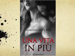 """Marilena Boccola presenta """"Una vita in più"""""""