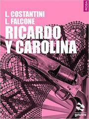 Recensione: Ricardo Y Carolina, di Costantini & Falcone