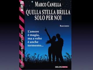 Anteprima: Quella stella brilla solo per noi, di Marco Canella
