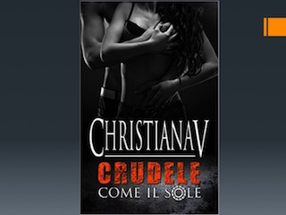 """Recensione: """"Crudele come il sole"""", di Christiana V"""