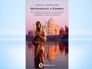 Matrimonio a Bombay, di Julia Gregson
