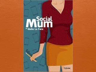 Social Mum, di Giulia La Face