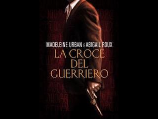 Recensione: La croce del guerriero, di Urban & Roux