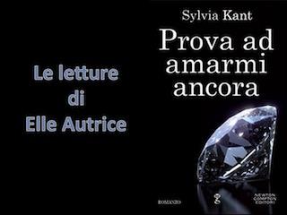 Recensione: Prova ad amarmi ancora, di Sylvia Kant