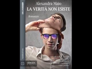 La verità non esiste, di Alexandra Maio