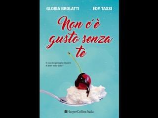 Non c'è gusto senza te, di Gloria Brolatti ed Edy Tassi