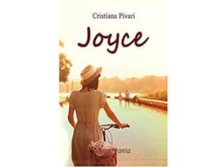 Genesi di un romanzo: Joyce, di Cristiana Pivari
