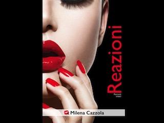 Reazioni, di Milena Cazzola