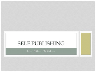 Self Publishing… quando il gioco si fa duro…