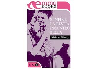 """Viviana Giorgi presenta """"E infine la Bestia incontrò Bella"""""""
