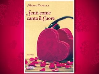 News: Senti come canta il cuore, di Marco Canella