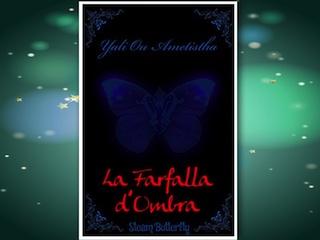 Recensione: La farfalla d'ombra, di Yali Ou Ametistha