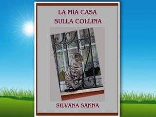 Recensione: La mia casa sulla collina, di Silvana Sanna