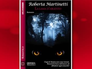 News: La lama d'argento, di Roberta Martinetti