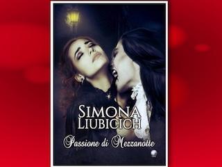 News: Passione di mezzanotte, di Simona Liubicich