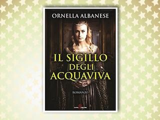 """Ornella Albanese presenta """"Il sigillo degli Acquaviva"""""""